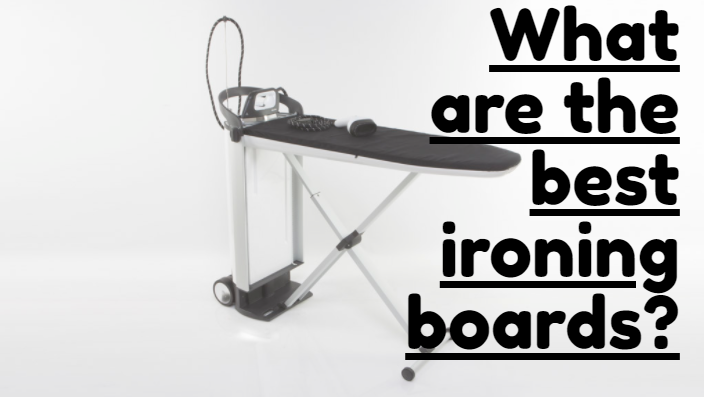 What are the best ironing boards?