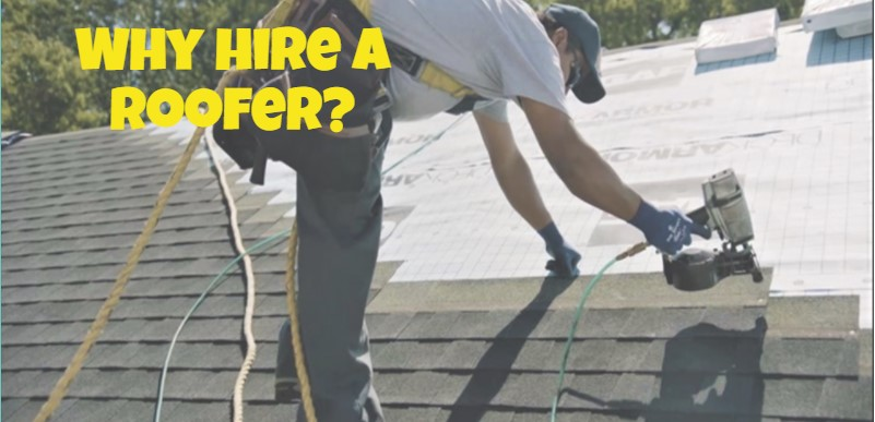 Why hire a roofer?